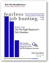 Fearless Job Hunting, Book 5: Get The Right Employer's Full Attention