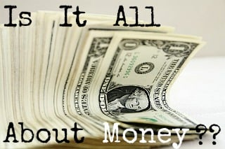is it-about-money