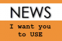 NEW! News I want you to USE!